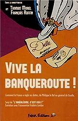Vive la banqueroute ! : Comment la France a réglé ses dettes, de Philippe le Bel au général de Gaulle