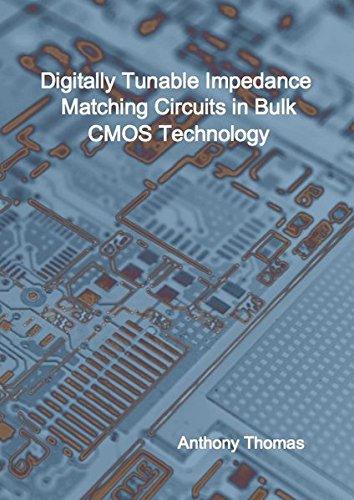 Digitally Tunable Impedance Matching Circuits in Bulk CMOS Technology (Elektronik) Elektronik In Bulk