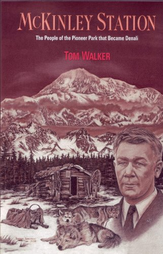 McKinley Station: The People of the Pioneer Park That Became Denali -