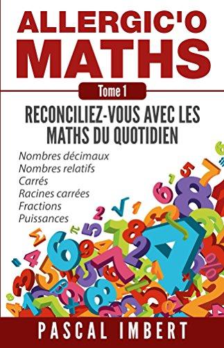 Allergic'o Maths, tome 1: Réconciliez-vous avec les maths du quotidien par Pascal Imbert
