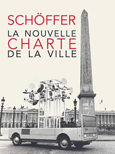 La nouvelle charte de la ville par Nicolas Schöffer