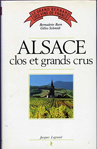 Alsace : clos et grands crus (Le Grand Bernard des vins de France)