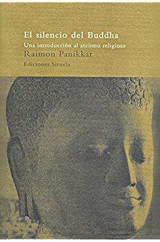 Descargar gratis El Silencio Del Buddha: Una Introducción Al Ateísmo Religioso de Raimon Panikkar
