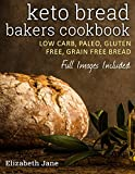 Keto Bread Bakers Cookbook: Keto Bread Bakers Cookbook