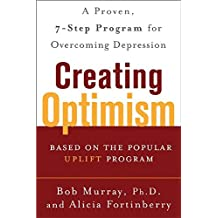 Creating Optimism by Bob Murray (2005-02-09)