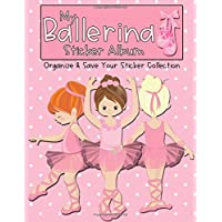 My Ballerina Sticker Album: Organize & Save Your Sticker Collection
