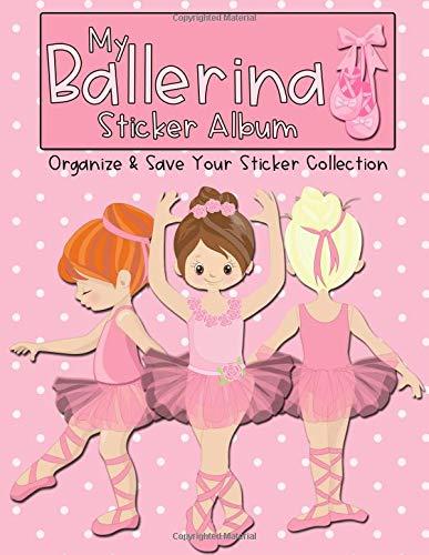 My Ballerina Sticker Album: Organize & Save Your Sticker Collection