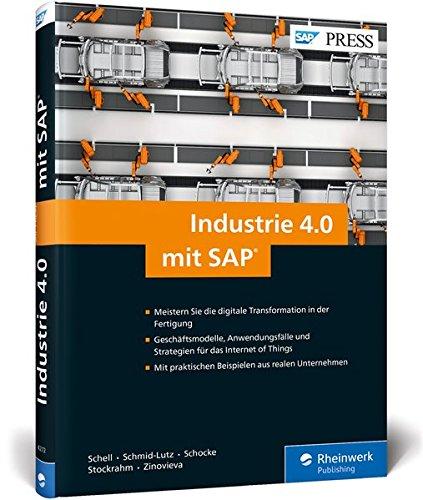 Industrie 4.0 mit SAP: Digitale Transformation und das Internet of Things (IoT) (SAP PRESS)