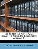 Les Serées De Gvillavme Bovchet, Sieur De Brocourt, Volume 5.