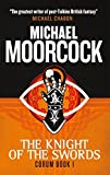Corum - The Knight of Swords: The Eternal Champion by Michael Moorcock (2015-05-05)