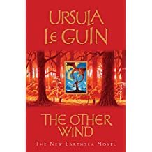 The Other Wind: The Sixth Book of Earthsea: An Earthsea Novel