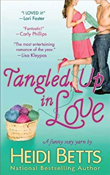 Tangled Up In Love: A Funny Sexy Yarn by [Betts, Heidi]