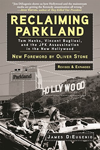 Reclaiming Parkland: Tom Hanks, Vincent Bugliosi, and the JFK Assassination in the New Hollywood (English Edition)