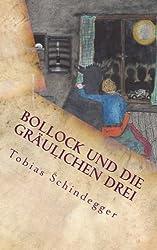 Bollock und die gräulichen Drei: - echter Horror für Kinder und Möchtegern-Kinder