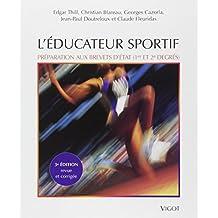 L'éducateur sportif : Préparation aux brevets d'Etat d'éducateur sportif (1er et 2e degrés) et au brevet professionnel de la jeunesse, de l'éducation populaire et du sport