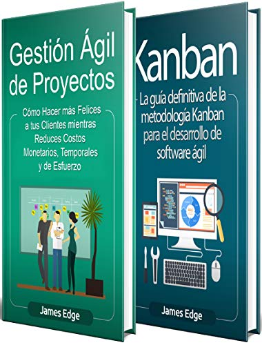 Ágil: La Guía Definitiva de Gestión Ágil de Proyectos y Kanban en el Desarrollo Ágil de Software, que incluye explicaciones para Lean, Scrum, XP, FDD y Crystal por James Edge