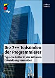 Die 7++ Todsünden der Programmierer: Typische Fehler in der Software-Entwicklung vermeiden