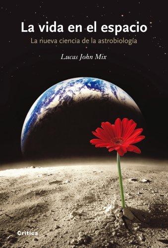 La vida en el espacio: La nueva ciencia de la astrobiología (Drakontos) por Lucas John Mix