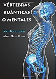 Vértebras Kuánticas o mentales par  María Gemma Sáenz