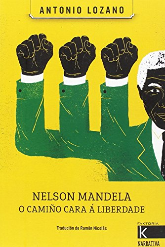 Nelson Mandela, o camiño cara á liberdade (Faktoria K. Narrativa)