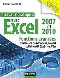 Travaux pratiques avec Excel 2007 et 2010 - Fonctions avancées : Fonctions avancées : traitement des données, travail collaboratif, Windows Live SkyDrive, VBA