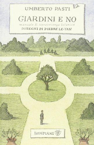 Giardini e no. Manuale di sopravvivenza botanica (I grandi tascabili) por Umberto Pasti