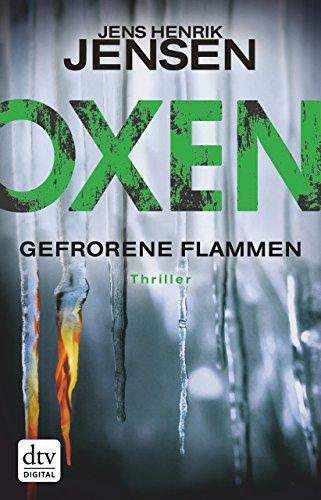 Oxen. Gefrorene Flammen: Thriller (Danehof-Trilogie 3)