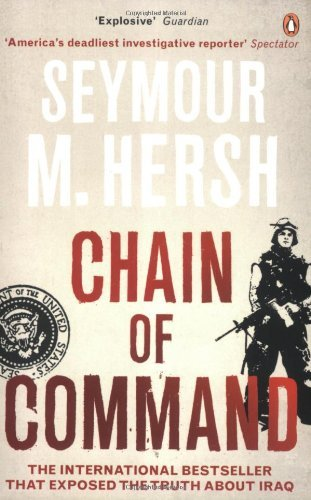 Chain of Command by Seymour M. Hersh (26-May-2005) Paperback