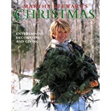 Martha Stewart's Christmas: Entertaining, Decorating and Giving by Martha Stewart (1993-09-28)