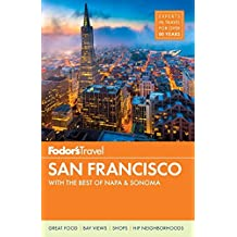 Fodor's San Francisco: with the Best of Napa & Sonoma (Full-color Travel Guide, Band 29)