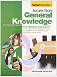 Success Series General Knowledge: An indispensable Book for Staff Selection Commission Combined Graduate Level Examination also Useful for IAS/PCS/NDA/CDS and all other Examinations