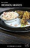 Das LowCarb Kochbuch: Brokkoli Nuggets: Ausprobierte Rezepte mit Gelinggarantie (LowCarb Rezept: Brokkoli Nuggets 46)