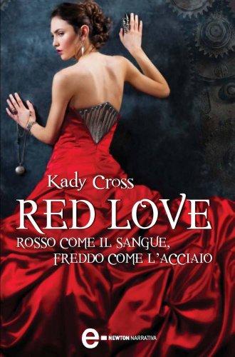 red-love-rosso-come-il-sangue-freddo-come-lacciaio-enewton-narrativa