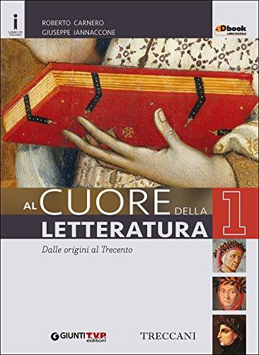 Cuore della letteratura. Con Quaderno. Per le Scuole superiori. Con e-book. Con espansione online: 1