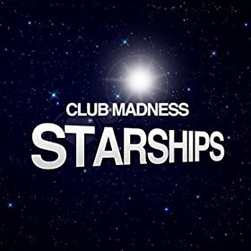 Club Madness-Starships