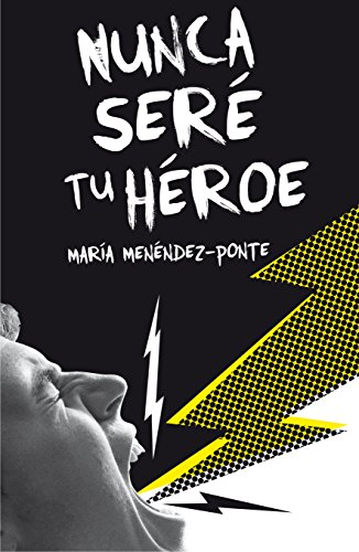 Nunca seré tu héroe (Gran Angular) por María Menéndez-Ponte