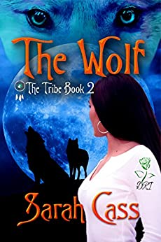 The Wolf (The Tribe 2) by [Cass, Sarah]