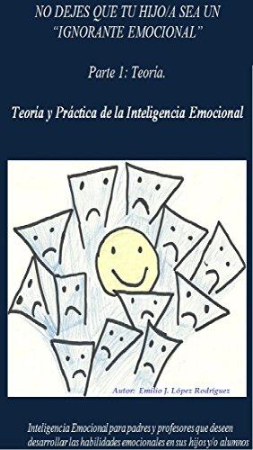 Práctica de la Inteligencia Emocional. Parte 2.  No dejes que tu hijo sea un