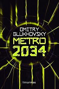 Metro 2034: 1 par Dmitry Glukhovsky