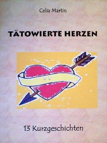 Tätowierte Herzen - lesbische Storys: Kurzgeschichten von lesbischer Liebe, Lust und Leidenschaft -