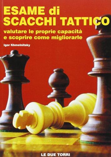 Esame di scacchi tattico. Valutare le proprie capacità e scoprire come migliorarle