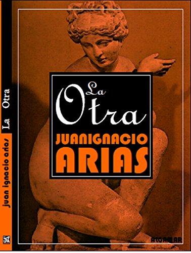 La Otra por Juan Ignacio Arias Anaya