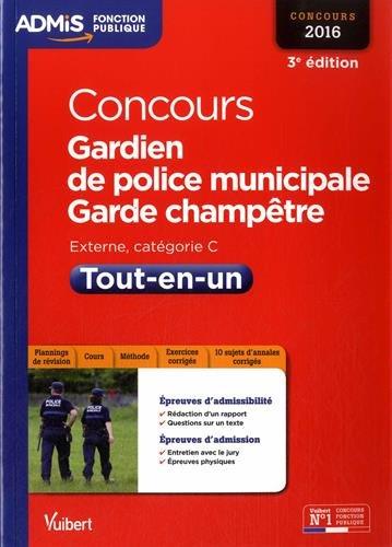 Concours Gardien de police municipale et Garde-champtre - Catgorie C - Tout-en-un - Concours 2016