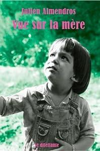 vignette de 'Vue sur la mère (Julien Almendros)'