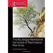The Routledge International Handbook of Psychosocial Resilience (Routledge International Handbooks)