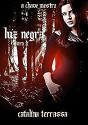 Luz Negra - Livro II (A Chave Mestra 2) (Portuguese Edition)