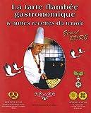 """La tarte flambée gastronomique & autres recettes du terroir - L' Alsace du nord le berceau de la flammée """"le flammekueche"""" gastronomique - Les recettes de nos ancêtres par grand - mère Joséphine"""