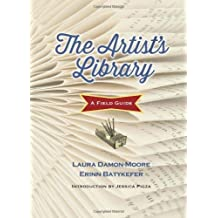 The Artist's Library: A Field Guide (Books in Action) by Erinn Batykefer (2014-05-13)