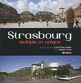 Strasbourg multiple et unique : Edition bilingue français-anglais