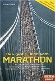 Das große Buch vom Marathon - Für Einsteiger und fortgeschrittene Läufer: Trainingspläne, Krafttraining, Ernährung, Gymnastik - Hubert Beck